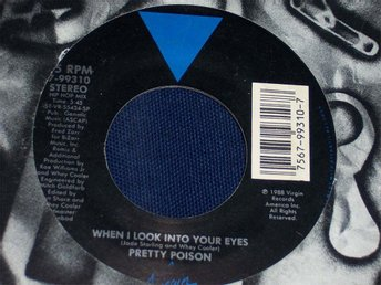 "PRETTY POISON - WHEN I LOOK INTO YOUR EYES 7"" 1988"