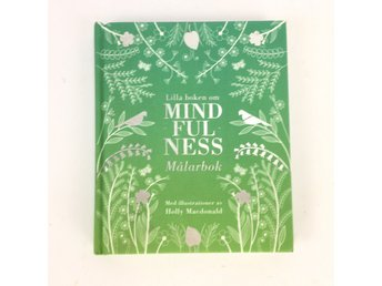 Mind-Ful-Ness Målarbok Holly Macdonald ISBN 9789176631317
