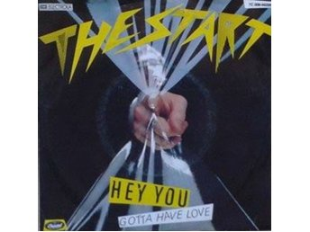 "The Start title* Hey You/Gotta Have Love * New Wave  7"" SWE"