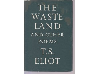 T.S. Eliot: The Waste Land and other poems
