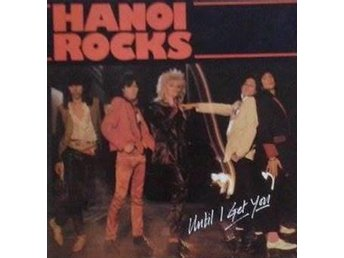 * Hanoi Rocks- Until I Get You