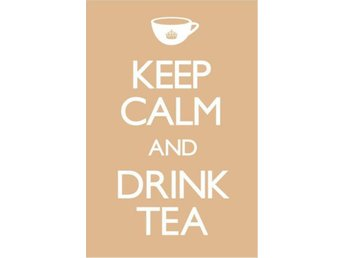 Keep calm and drink tea - Eskilstuna - Keep calm and drink tea - Eskilstuna