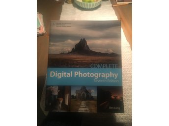 Complete Digital Photography - Ben Long