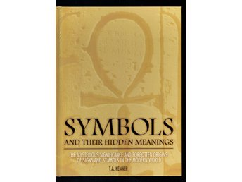 Symbols and their hidden meanings - T.A. Kenner (På eng)