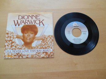 DIONNE WARWICK. I'LL NEVER LOVE THIS WAY AGAIN