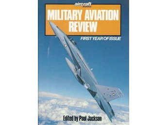 Military Aviation Review. Aircraft Ill. : Paul Jackson (Ed.)
