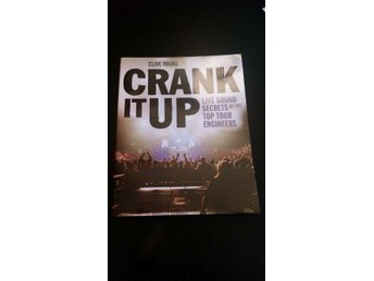 Crank It Up - Live Sound Secrets Of Top Tour Engineers by Clive Young Book Bok