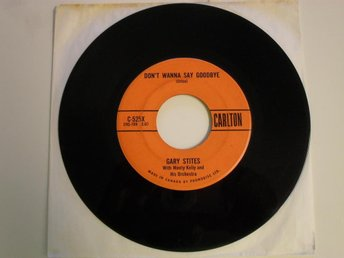 "GARY STITES - DON'T WANNA SAY GOODBYE Carlton 7"" 1959 Canada"