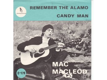 Vinyl Singel Mac MacLeod ?? Remember The Alamo / Candy Man