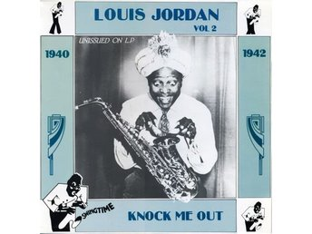 Louis Jordan ‎– Knock Me Out Vol. 2 (1940-1942)