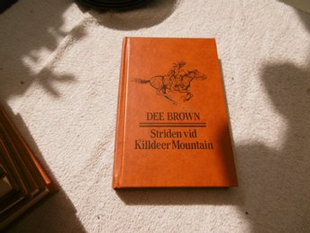 Wild West - Dee Brown - Striden vid Killdeer Mountain
