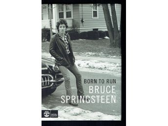 Born to run - Bruce Springsteen (Inbunden)