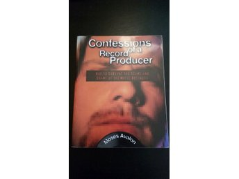 Confessions of a Record Producer by Moses Avalon Book Bok