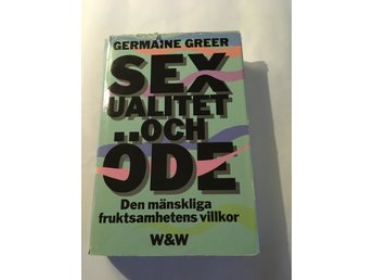 Sexualitet och öde. Germaine Greer. 1984