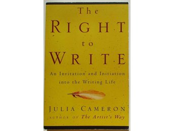 The Right to Write - Julia Cameron - Kreativt skrivande - Creative Writing
