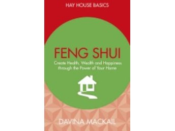 Feng shui - create health, wealth and happiness through  9781781806296