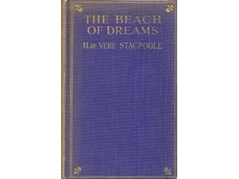 H. de Vere Stacpoole: The beach dreams.