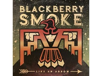 Blackberry Smoke: Like an arrow 2016 (CD)