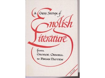 A Cross Section of English Literature from Orwell to Patten