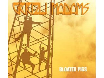 Grrizli Madams - Bloated Pigs - CD