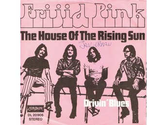 FRIJID PINK - THE HOUSE OF THE RISING SUN. 7""