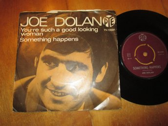 "Joe Dolan ""You're Such A Good Looking Woman/Something Happens"""
