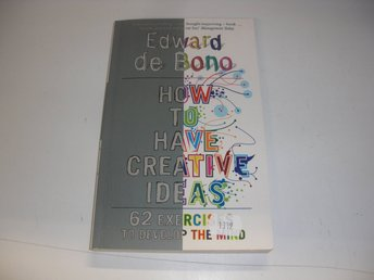How to have creative ideas - Edward de Bono