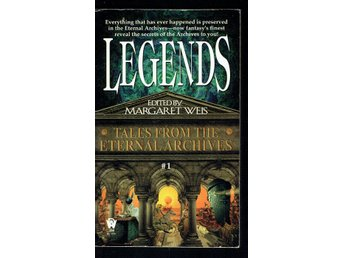 Margaret Weis - Legends tales from the eternal archives