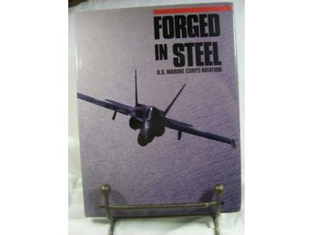 Forged in Steel - U.S. Marine Corps Aviation