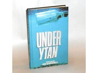 Under ytan : [thriller] : Bjerndell Jan