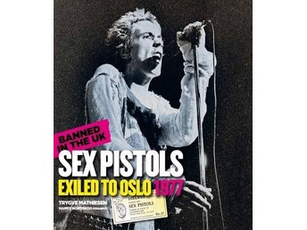 Banned in the UK - Sex Pistols exiled to Oslo 1977 (Bok)
