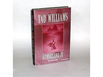 Otherland. D. 4, Det ofullbordade landet : Williams Tad