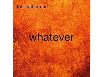 Leather Nun: Whatever 2015 (CD)