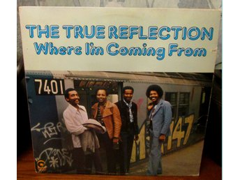 THE TRUE REFLECTION - Where I'm Coming From *** Mycket bra soul/funk! ***