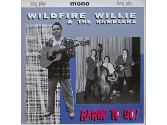 Wildfire Willie & The Ramblers ?? Rarin' To Go!