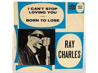 Ray Charles - I can't stop loving you / Born to Lose KFF 395