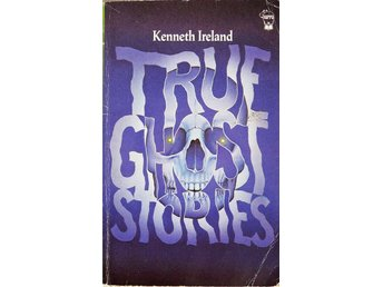 True Ghost Stories  av Kenneth Ireland (Engelska) 1989