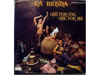 LA BIONDA - ONE FOR YOU , ONE FOR ME (VINYL-SINGLE  )