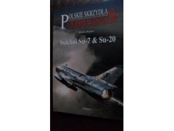 POLISH WINGS 9 SUKHOI SU-7 & SU-20  STRATUS ENGLISH TEXT