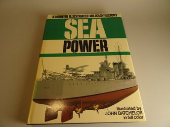 Sea Power - A modern illustrated military history