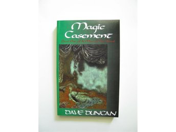 Magic Casement: Part one of A Man of His World, Dave Duncan