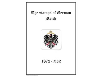Tyskland  Reich Deutsches Reich  1872-1932 PDF (DIGITAL) STAMP ALBUM PAGES