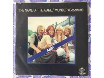 ABBA - THE NAME OF THE GAME - I WONDER (DEPARTURE) singel 1977 - i fint skick