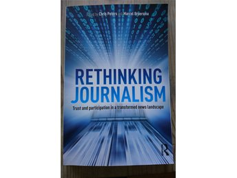 Rethinking Journalism - Chris Peters and Marcel Broersma