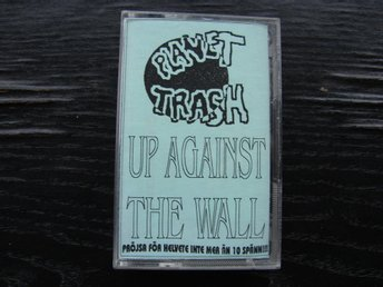 PLANET TRASH - Up against the wall Liima puiko  Svensk punk tape Bollnäs