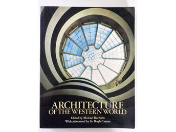 ARCHITECTURE OF THE WESTERN WORLD Michael Raeburn 1982