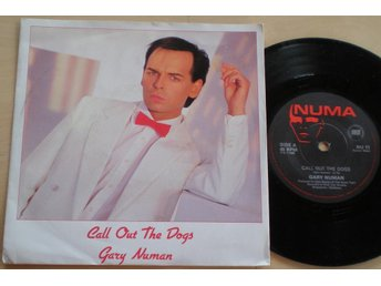 Gary Numan 45/PS Call out the dogs UK 1985