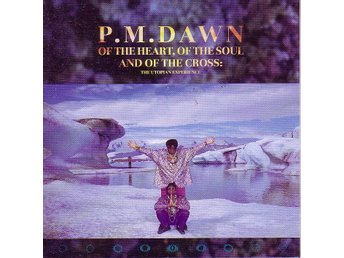 P.M. Dawn-Of the heart, of the soul and the cross / CD