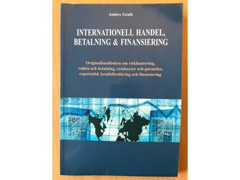 Internationell handel, betalning & finansiering av Anders Grath