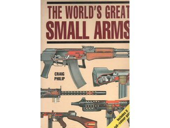 The worlds great Small arms